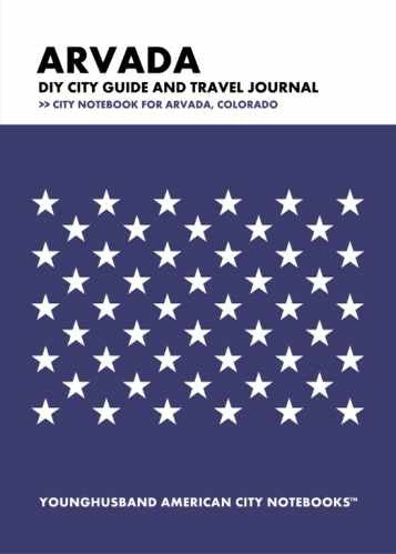 Arvada DIY City Guide and Travel Journal by Younghusband American City Notebooks (ProductiveLuddite.com)