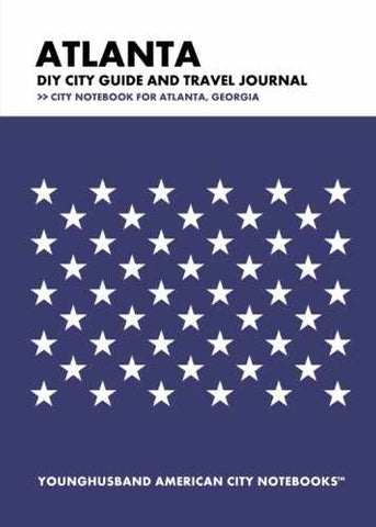 Atlanta DIY City Guide and Travel Journal by Younghusband American City Notebooks (ProductiveLuddite.com)