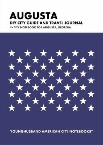 Augusta DIY City Guide and Travel Journal by Younghusband American City Notebooks (ProductiveLuddite.com)