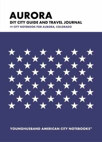 Aurora DIY City Guide and Travel Journal by Younghusband American City Notebooks (ProductiveLuddite.com)