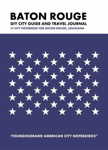 Baton Rouge DIY City Guide and Travel Journal by Younghusband American City Notebooks (ProductiveLuddite.com)