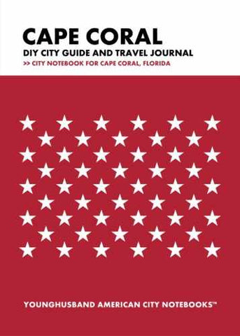 Cape Coral DIY City Guide and Travel Journal by Younghusband American City Notebooks (ProductiveLuddite.com)