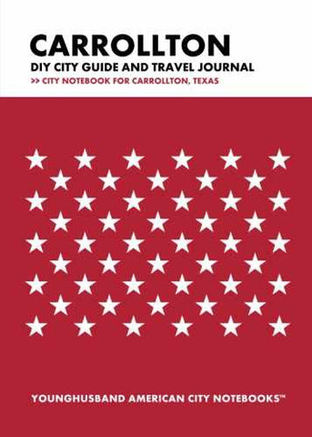 Carrollton DIY City Guide and Travel Journal by Younghusband American City Notebooks (ProductiveLuddite.com)