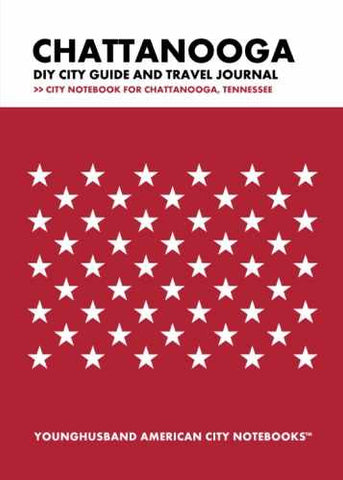 Chattanooga DIY City Guide and Travel Journal by Younghusband American City Notebooks (ProductiveLuddite.com)