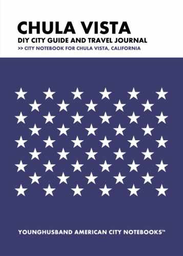 Chula Vista DIY City Guide and Travel Journal by Younghusband American City Notebooks (ProductiveLuddite.com)