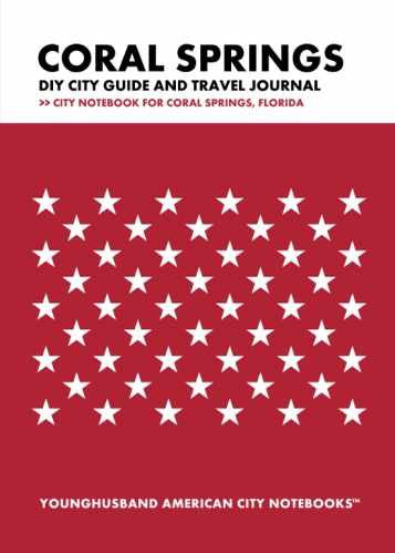 Coral Springs DIY City Guide and Travel Journal by Younghusband American City Notebooks (ProductiveLuddite.com)
