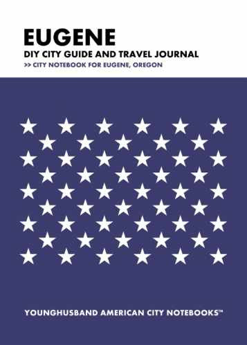 Eugene DIY City Guide and Travel Journal by Younghusband American City Notebooks (ProductiveLuddite.com)