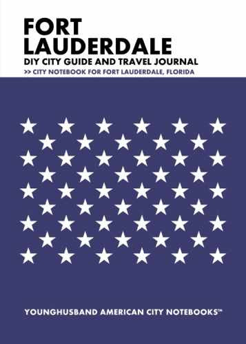 Fort Lauderdale DIY City Guide and Travel Journal by Younghusband American City Notebooks (ProductiveLuddite.com)