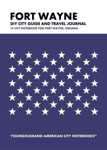 Fort Wayne DIY City Guide and Travel Journal by Younghusband American City Notebooks (ProductiveLuddite.com)