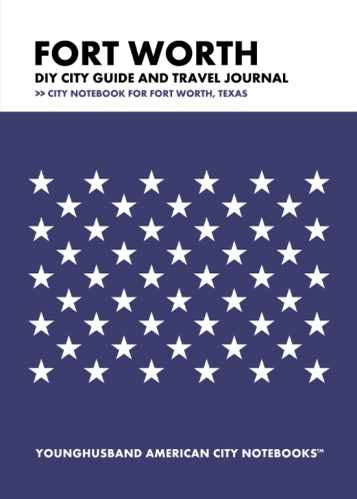 Fort Worth DIY City Guide and Travel Journal by Younghusband American City Notebooks (ProductiveLuddite.com)