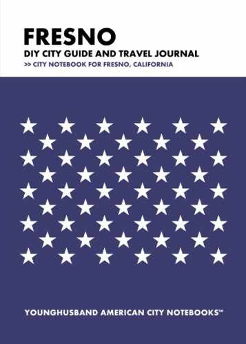 Fresno DIY City Guide and Travel Journal by Younghusband American City Notebooks (ProductiveLuddite.com)