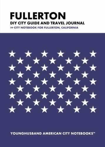 Fullerton DIY City Guide and Travel Journal by Younghusband American City Notebooks (ProductiveLuddite.com)