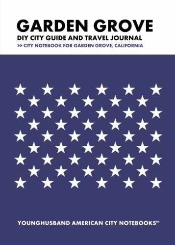 Garden Grove DIY City Guide and Travel Journal by Younghusband American City Notebooks (ProductiveLuddite.com)