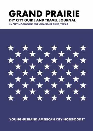 Grand Prairie DIY City Guide and Travel Journal by Younghusband American City Notebooks (ProductiveLuddite.com)