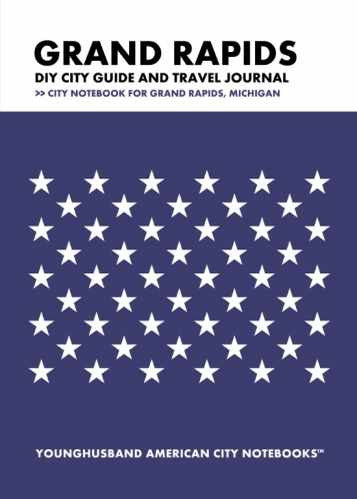 Grand Rapids DIY City Guide and Travel Journal by Younghusband American City Notebooks (ProductiveLuddite.com)
