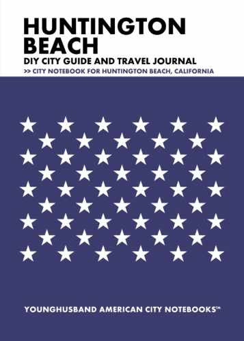 Huntington Beach DIY City Guide and Travel Journal by Younghusband American City Notebooks (ProductiveLuddite.com)