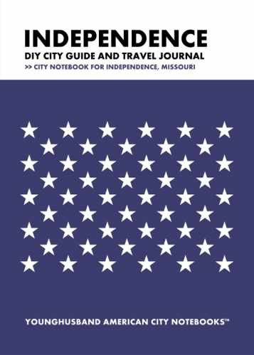 Independence DIY City Guide and Travel Journal by Younghusband American City Notebooks (ProductiveLuddite.com)