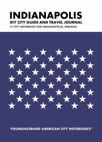 Indianapolis DIY City Guide and Travel Journal by Younghusband American City Notebooks (ProductiveLuddite.com)