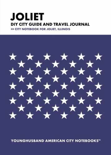 Joliet DIY City Guide and Travel Journal by Younghusband American City Notebooks (ProductiveLuddite.com)