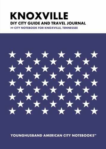 Knoxville DIY City Guide and Travel Journal by Younghusband American City Notebooks (ProductiveLuddite.com)