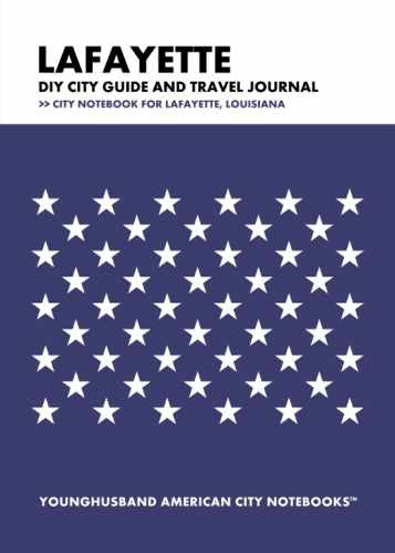 Lafayette DIY City Guide and Travel Journal by Younghusband American City Notebooks (ProductiveLuddite.com)