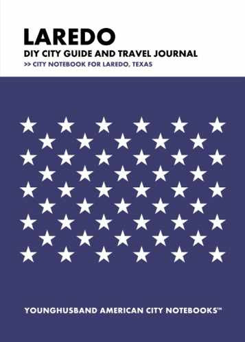 Laredo DIY City Guide and Travel Journal by Younghusband American City Notebooks (ProductiveLuddite.com)