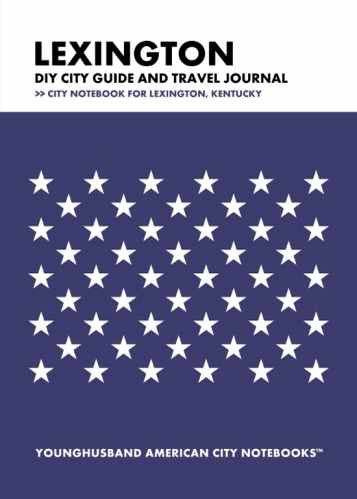 Lexington DIY City Guide and Travel Journal by Younghusband American City Notebooks (ProductiveLuddite.com)