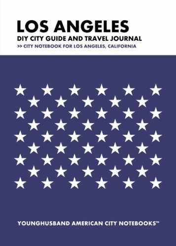 Los Angeles DIY City Guide and Travel Journal by Younghusband American City Notebooks (ProductiveLuddite.com)