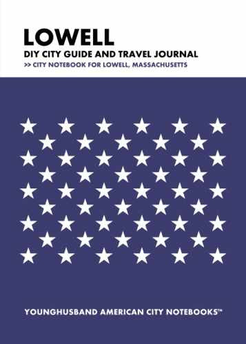 Lowell DIY City Guide and Travel Journal by Younghusband American City Notebooks (ProductiveLuddite.com)
