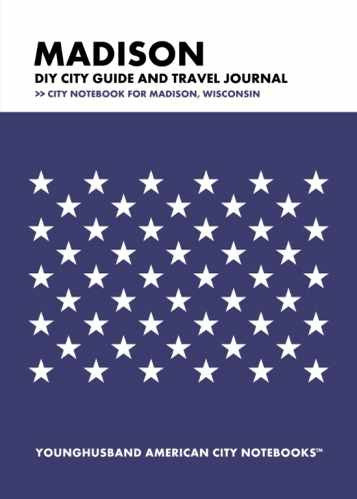 Madison DIY City Guide and Travel Journal by Younghusband American City Notebooks (ProductiveLuddite.com)