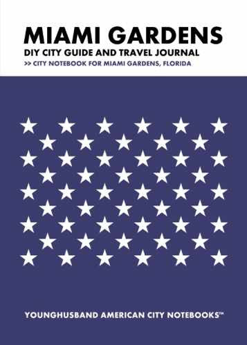 Miami Gardens DIY City Guide and Travel Journal by Younghusband American City Notebooks (ProductiveLuddite.com)