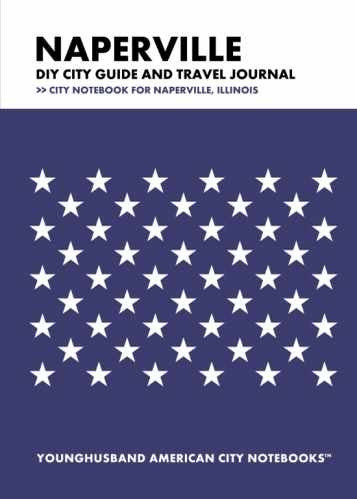 Naperville DIY City Guide and Travel Journal by Younghusband American City Notebooks (ProductiveLuddite.com)