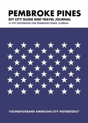 Pembroke Pines DIY City Guide and Travel Journal by Younghusband American City Notebooks (ProductiveLuddite.com)