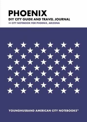 Phoenix DIY City Guide and Travel Journal by Younghusband American City Notebooks (ProductiveLuddite.com)