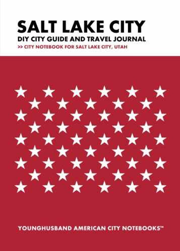 Salt Lake City DIY City Guide and Travel Journal by Younghusband American City Notebooks (ProductiveLuddite.com)