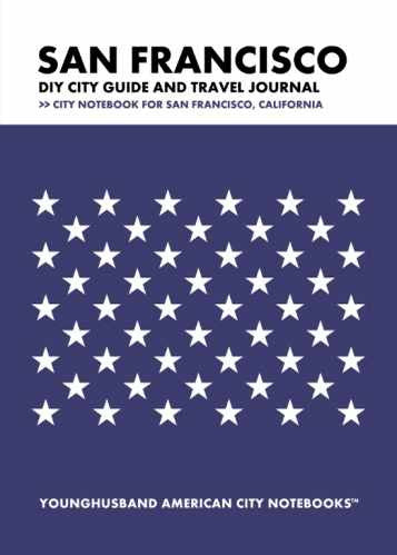 San Francisco DIY City Guide and Travel Journal by Younghusband American City Notebooks (ProductiveLuddite.com)
