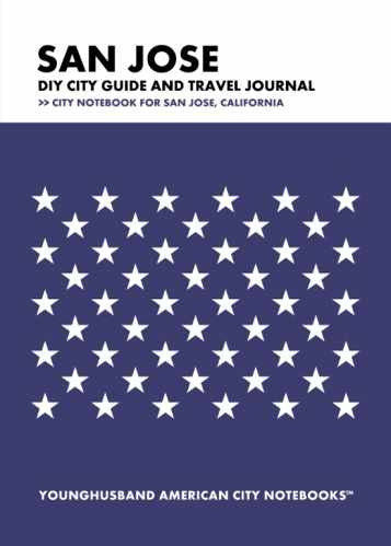 San Jose DIY City Guide and Travel Journal by Younghusband American City Notebooks (ProductiveLuddite.com)