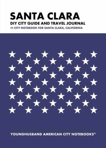 Santa Clara DIY City Guide and Travel Journal by Younghusband American City Notebooks (ProductiveLuddite.com)