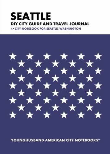 Seattle DIY City Guide and Travel Journal by Younghusband American City Notebooks (ProductiveLuddite.com)