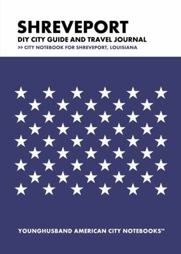Shreveport DIY City Guide and Travel Journal by Younghusband American City Notebooks (ProductiveLuddite.com)
