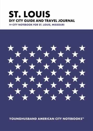 St. Louis DIY City Guide and Travel Journal by Younghusband American City Notebooks (ProductiveLuddite.com)