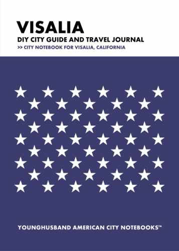 Visalia DIY City Guide and Travel Journal by Younghusband American City Notebooks (ProductiveLuddite.com)