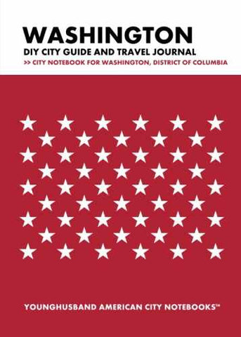 Washington DIY City Guide and Travel Journal by Younghusband American City Notebooks (ProductiveLuddite.com)