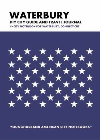 Waterbury DIY City Guide and Travel Journal by Younghusband American City Notebooks (ProductiveLuddite.com)