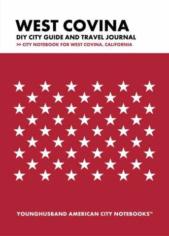 West Covina DIY City Guide and Travel Journal by Younghusband American City Notebooks (ProductiveLuddite.com)