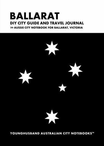 Ballarat DIY City Guide and Travel Journal by Younghusband Australian City Notebooks (ProductiveLuddite.com)