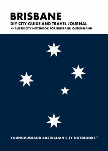 Brisbane DIY City Guide and Travel Journal by Younghusband Australian City Notebooks (ProductiveLuddite.com)