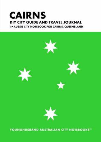 Cairns DIY City Guide and Travel Journal by Younghusband Australian City Notebooks (ProductiveLuddite.com)