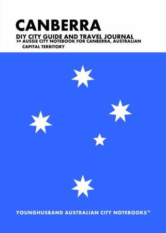 Canberra DIY City Guide and Travel Journal by Younghusband Australian City Notebooks (ProductiveLuddite.com)