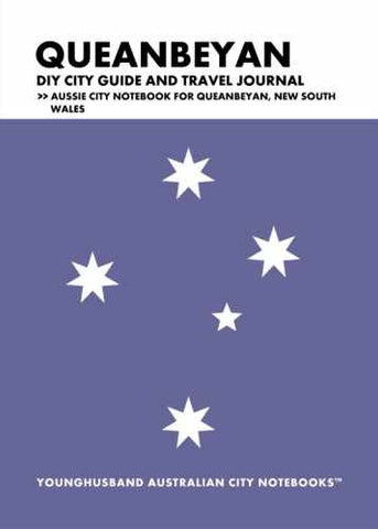 Queanbeyan DIY City Guide and Travel Journal by Younghusband Australian City Notebooks (ProductiveLuddite.com)